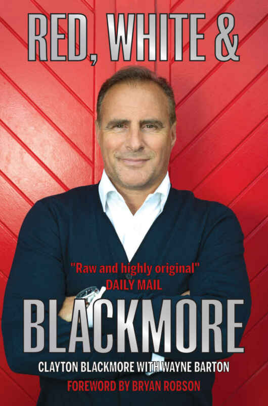 Red, White & Blackmore - Clayton Blackmore Autobiography - Manchester United