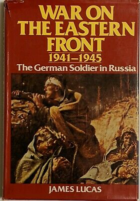 War on the Eastern Front: 1941-1945, The German Soldier in Russia (Lucas,