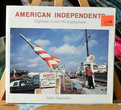 American Independents : Eighteen Color Photographers by Sally Eauclaire (1987)