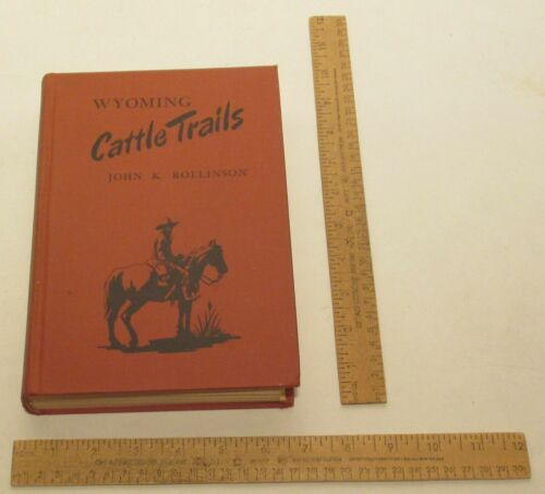 WYOMING Cattle Trails - JOHN K ROLLINSON - illustrated - 1948 CAXTON hardback