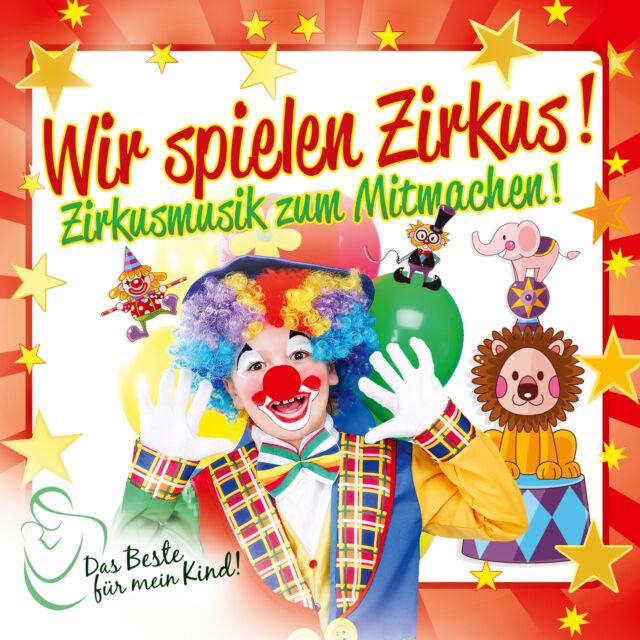 CD Zirkusmusik Das Beste Für Mein Kind Wir Spielen Zirkus CD