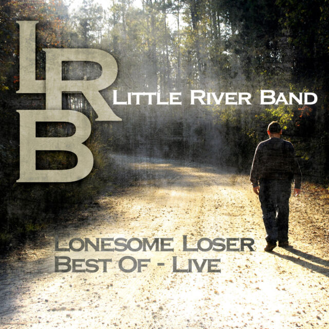 CD Little River Band Lonesome Loser Best Of Live
