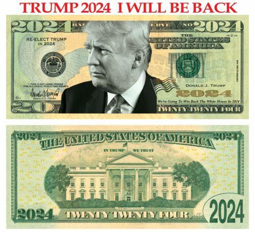 100 pack Trump 2024  I Will Be Back Dollar Bills Funny Money Maga