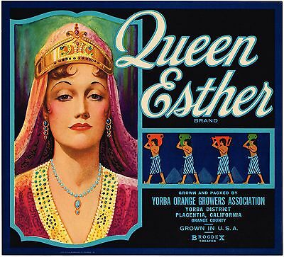 ORANGE COUNTY CRATE LABEL QUEEN ESTHER BIBLICAL PLACENTIA ORIGINAL VINTAGE - Orange Crate Label