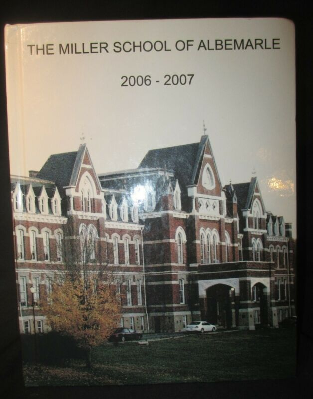 2007 The Miller School of Albemarle School Yearbook, Charlottesville, Virginia