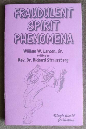 Fraudulent Spirit Phenomena (for séance or haunted house work)