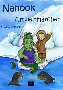Nanook von Marianne Thiele (2011, Taschenbuch) - NEU mit Signatur der Autorin - Deutschland - Nanook von Marianne Thiele (2011, Taschenbuch) - NEU mit Signatur der Autorin - Deutschland