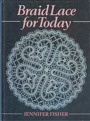 Braid Lace for Today by Jennifer Fisher (1985, Hardcover)