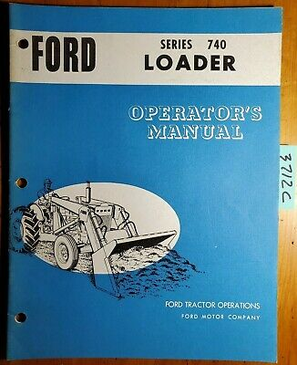 Ford 740 Loader For 4500 Industrial Tractor 1968- Owner Operator Manual Se O3329