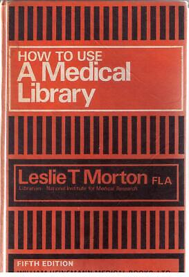 **How to use a Medical Library**  by   Leslie T. Morton  Published 1971. for sale  Shipping to South Africa