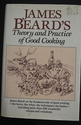 JAMES BEARD'S Theory and Practice of Good Cooking Cookbook - 1990 HB (James Beards Theory And Practice Of Good Cooking)