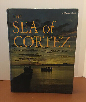 The Sea of Cortez A Sunset Book 1966 Gulf California Baja Mainland Ray Cannon HB