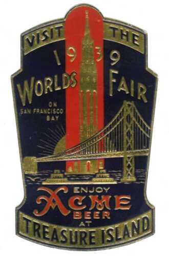 1939 GGIE SAN FRANCISCO GOLDEN GATE EXPOSITION~RARE ACME BEER WORLD