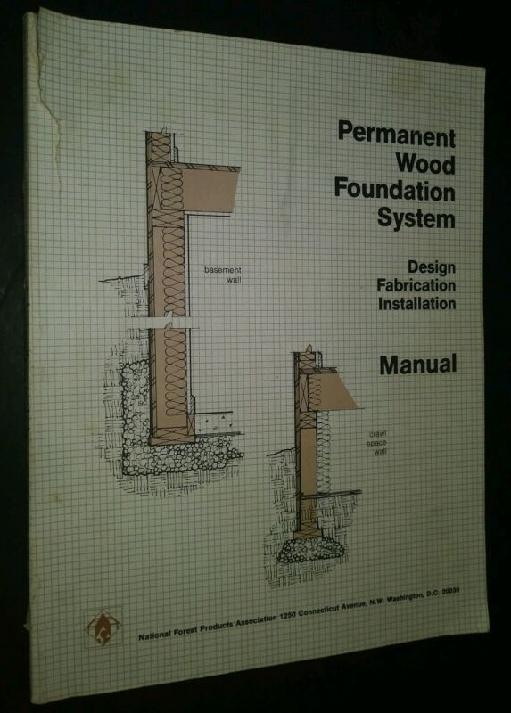 Permanent Wood Foundation System Manual Design Fabrication Installation Revised