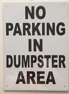 No Parking In Dumpster Area Sign Aluminium 12x16 -rust Free -ref-am