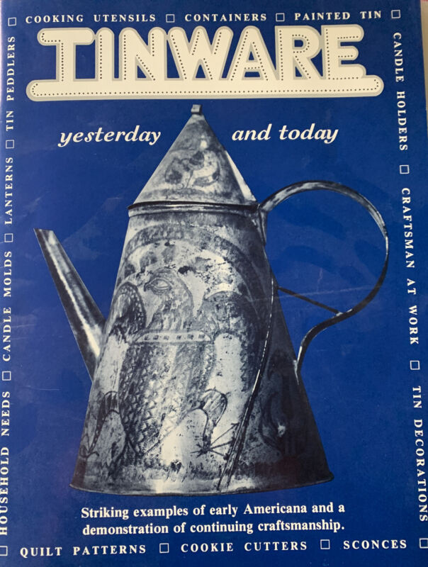 Tinware Yesterday & Today. Compiled And Edited By Elmer L. Smith. 1991.