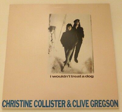 Christine Collister and Clive Gregson - I wouldn't treat a dog   UK 12""