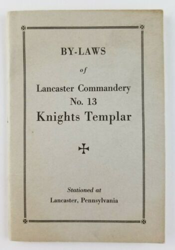 Knights Templar 1923 By Laws No.13 Lancaster Pennsylvania Commandery (39 pages)