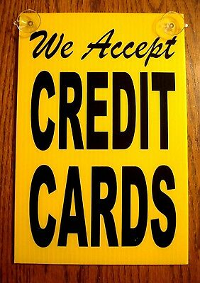 We Accept Credit Cards Coroplast Signs With Suction Cups 8x12