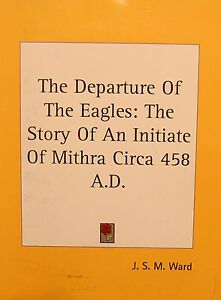 The Departure Of The Eagles: The Story Of An Initiate Of Mithra Circa 458 A.D. - Gdynia, Polska - The Departure Of The Eagles: The Story Of An Initiate Of Mithra Circa 458 A.D. - Gdynia, Polska