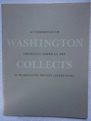 AN EXHIBITION OF WASHINGTON IMPORTANT AMERICAN ART COLLECTS 1981 GALLERY BOOK