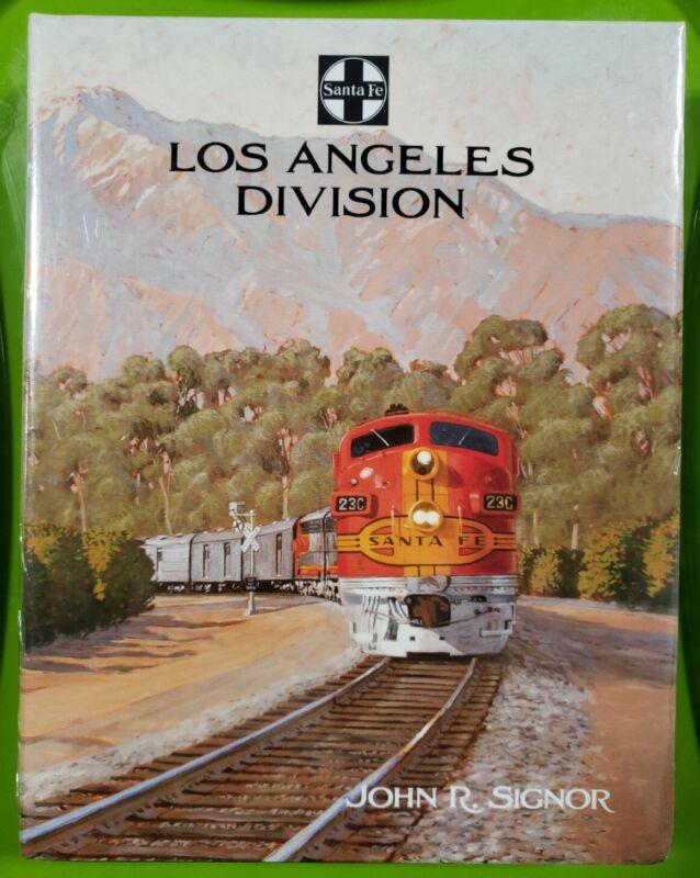 LOS ANGELES DIVISION JOHN R SIGNOR SANTA FE ATSF