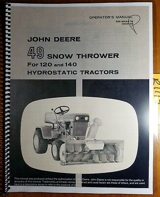 John Deere 49 Snow Thrower Sn -5834 For 120 140 Hydrostatic Tractor Oper Manual