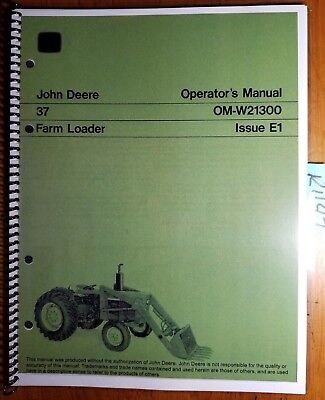 John Deere 37 Farm Loader Sn -3099 Owners Operators Manual Om-w21300 E1 571