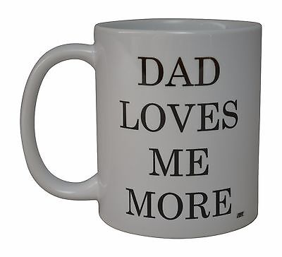 Best Funny Coffee Mug Cup Gift Idea Dad Loves Me More For Brother or Sister