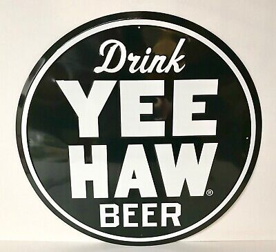 """- YEE HAW Brewing Co Tin Tacker Sign - New & Free Ship - 23.5"""" Sign - Nice Size"""
