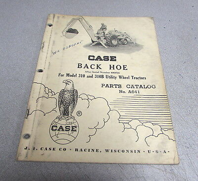 Case 310 310b Utility Wheel Tractors Back Hoe Parts Catalog Manual A641 1965