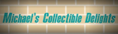Michael's Collectible Delights