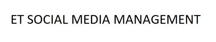 ET SOCIAL MEDIA MANAGEMENT. SOCIAL MEDIA content services. Bespoke plans NO CONTRACT