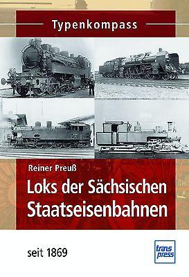 Fachbuch Loks der Sächsischen Staatseisenbahnen seit 1869, tolle Bilder, NEU