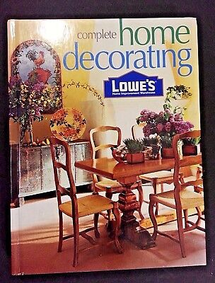 Lowes Complete Home Decorating  Lowes Home Improvement  Hardcover 432 Pages