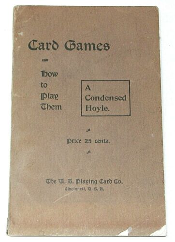 CARD GAMES AND HOW TO PLAY THEM : A Condensed Hoyle ~ U.S. Playing Card Co, 1900