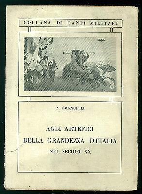 EMANUELLI AGLI ARTEFICI DELLA GRANDEZZA D'ITALIA SECOLO XX 1936 CANTI MILITARI