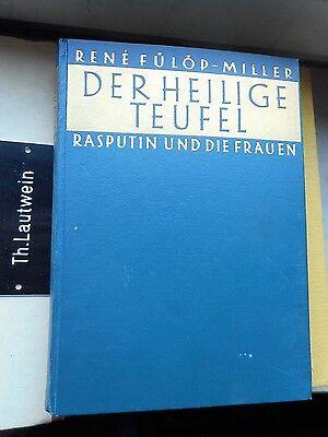 René Fülöp-Miller: Der heilige Teufel Rasputin und die Frauen Zsolnay 1927