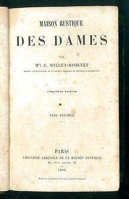 MILLET-ROBINET MAISON RUSTIQUES DES DAMES LIBR AGRICOLE DE MAISON RUSTIQUE 1862