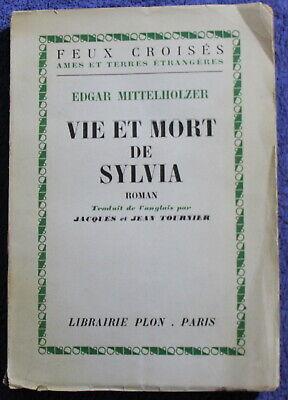"""E. Mittelholzer """"Vie et mort de Sylvia"""" Envoi du Traducteur : J. Tournier - 1956"""