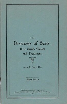 The Diseases of Bees: their signs,causes and treatment by Annie D. Betts, (The Bee Cause)
