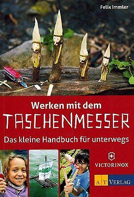 Werken mit dem Taschenmesser - Das kleine Handbuch für unterwegs! Schnitzen NEU