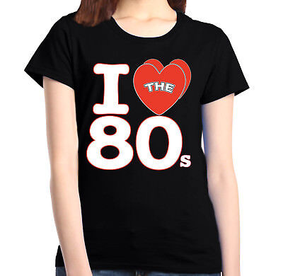 I Love The 80s Women's T-Shirt Retro 80s Party Fans Disco Costume Shirts
