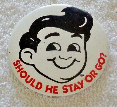 Vintage Bob's Big Boy Button Pin - Should He Stay or Go - Bob's Big Boy mascot