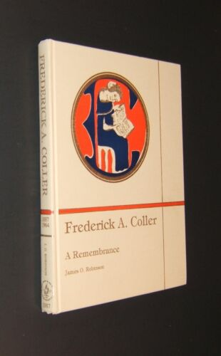 Frederick Amasa Coller: His Philosophy, Surgical Practice & Teachings 1987 - SGN