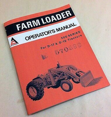 Allis Chalmers 500 Series Farm Loader Operators Owners Manual D-17 D-19 Tractor