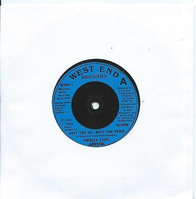 Shirley Lites:Heat you up, melt you down/Melt down mix;UK West End:Soul