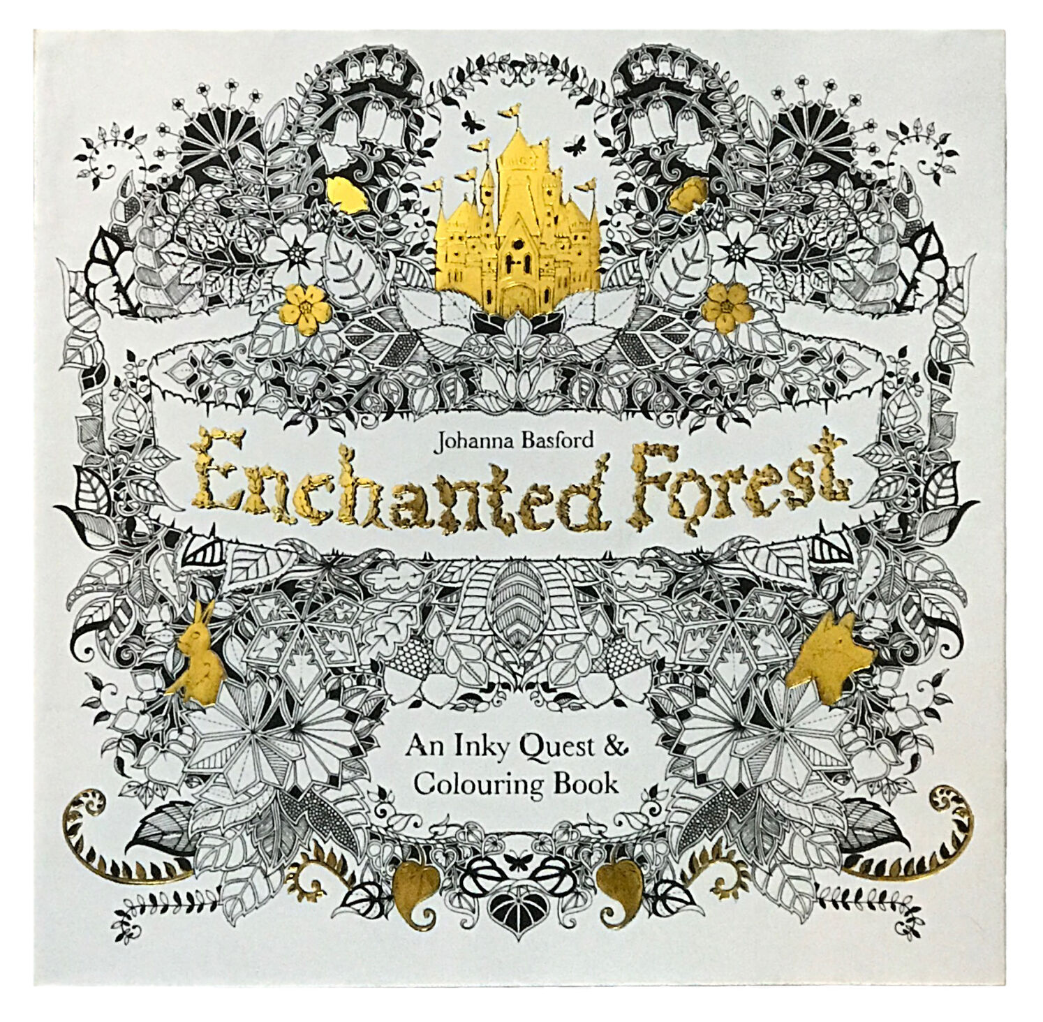 Enchanted Forest An Inky Quest And Coloring Book By Johanna Basford 2015 Paper
