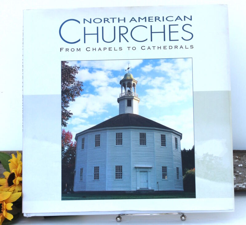North American Churches Chapels to Cathedrals Hardback