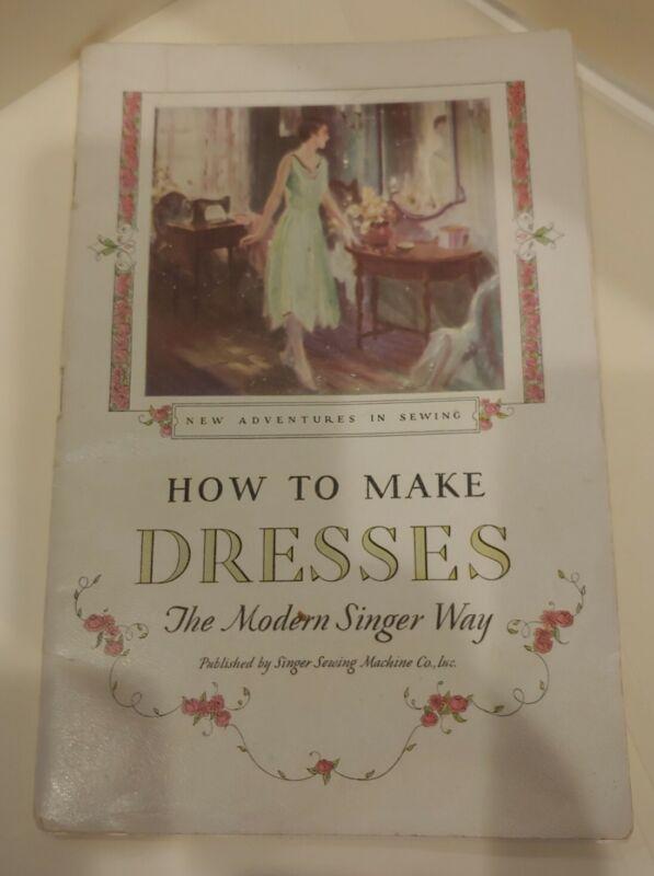 VINTAGE 1926-27 SINGER SEWING- HOW TO MAKE DRESSES THE MODERN SINGER WAY BOOKLET